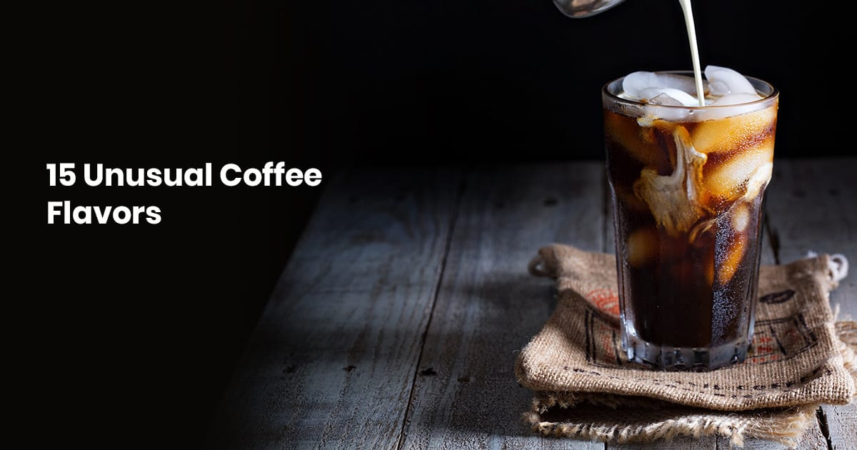 15 Unusual Coffee Flavors