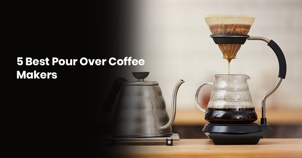 5 Best Pour-Over Coffee Makers