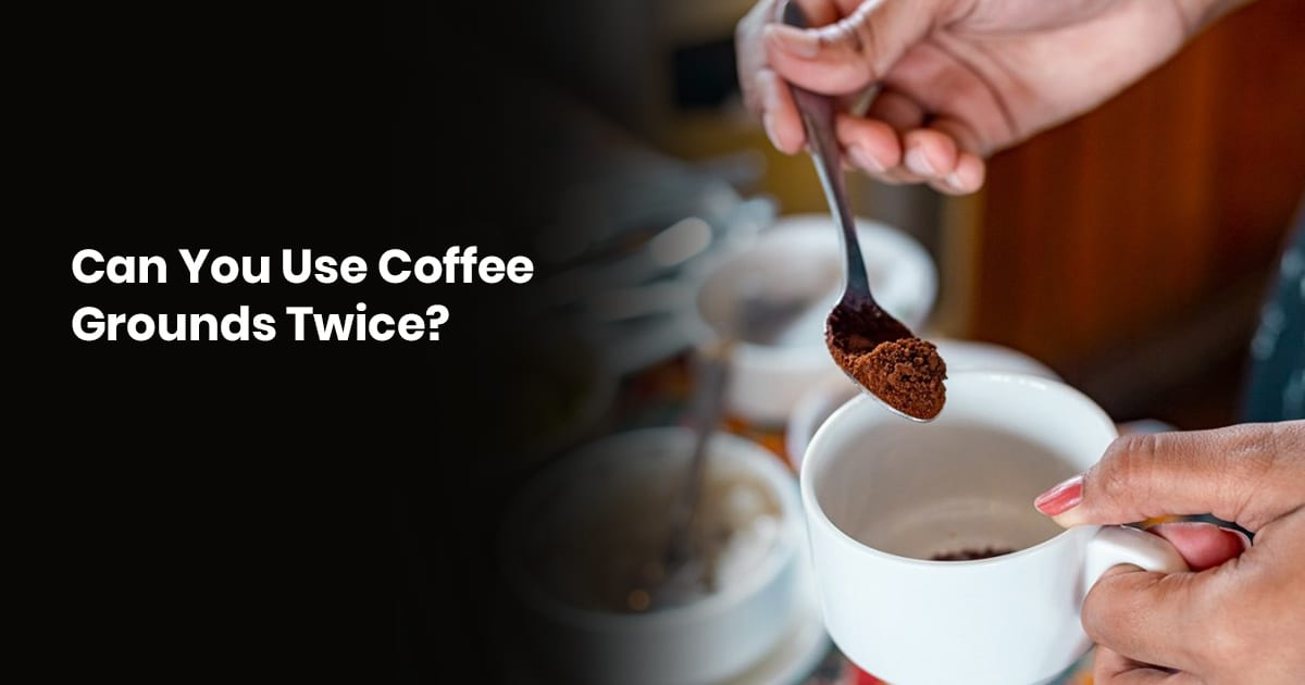 Can You Use Coffee Grounds Twice?