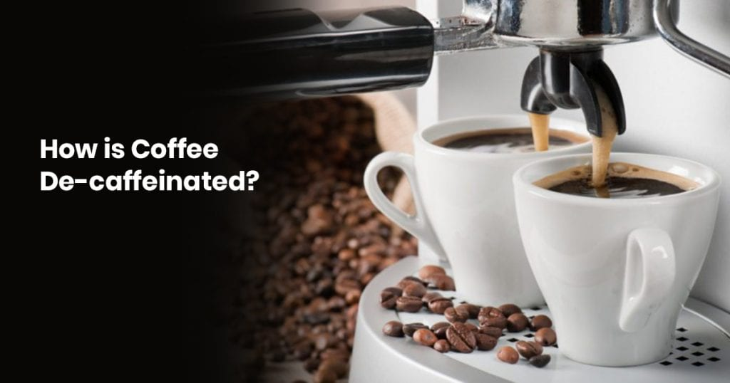 How Is Coffee Decaffeinated?