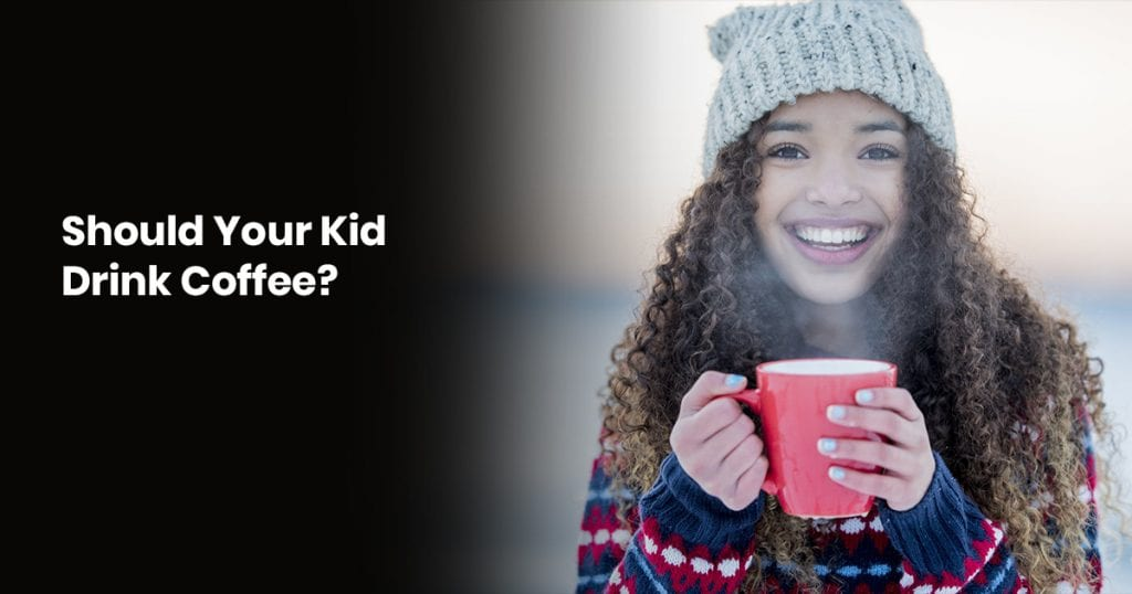 Should Your Kid Drink Coffee?